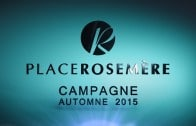 Place Rosemère, Making Of, Campagne automne 2015