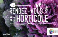 Jardin Botanique, Rendez-vous Horticole 2017